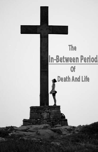 The In-Between Period of The Death and Resurrection of Jesus Christ.